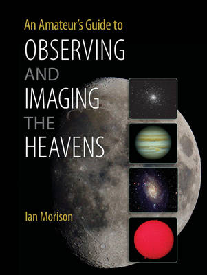 Picture of An Amateur's Guide to Observing and Imaging the Heavens