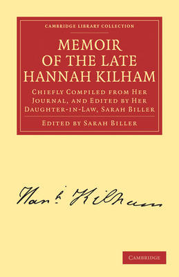 Picture of Memoir of the Late Hannah Kilham: Chiefly Compiled from Her Journal, and Edited by Her Daughter-in-law, Sarah Biller