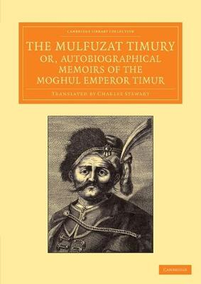 Picture of The Mulfuzat Timury, or, Autobiographical Memoirs of the Moghul Emperor Timur: Written in the Jagtay Turky Language