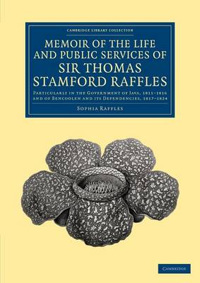 Picture of Memoir of the Life and Public Services of Sir Thomas Stamford Raffles: Particularly in the Government of Java, 1811-1816 and of Bencoolen and Its Dependencies, 1817-1824