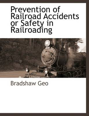 Picture of Prevention of Railroad Accidents or Safety in Railroading