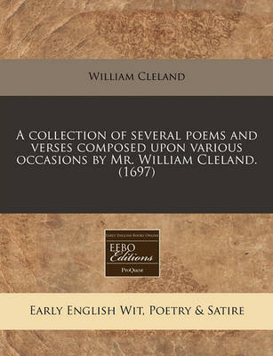 Picture of A Collection of Several Poems and Verses Composed Upon Various Occasions by Mr. William Cleland. (1697)