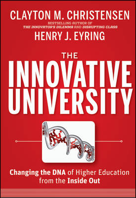 Picture of The Innovative University: Changing the DNA of Higher Education from the Inside Out