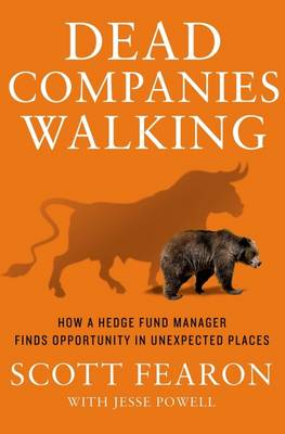 Picture of Dead Companies Walking: How a Hedge Fund Manager Finds Opportunity in Unexpected Places