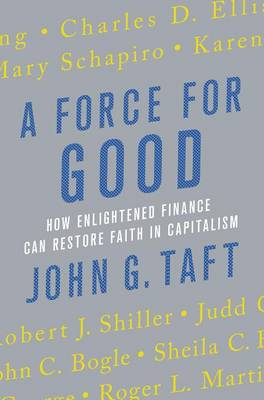 Picture of A Force for Good: How Enlightened Finance Can Restore Faith in Capitalism
