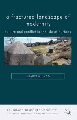 Picture of A Fractured Landscape of Modernity: Culture and Conflict in the Isle of Purbeck
