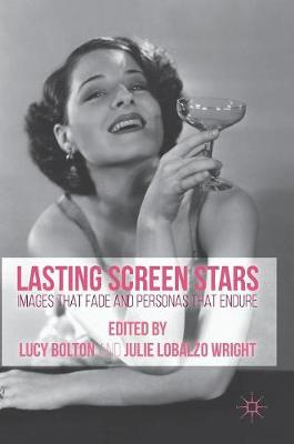 Picture of Lasting Screen Stars: Images That Fade and Personas That Endure: 2016