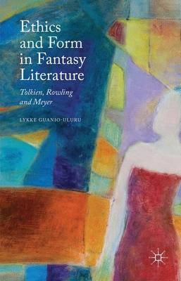 Picture of Ethics and Form in Fantasy Literature: Tolkien, Rowling and Meyer: 2015