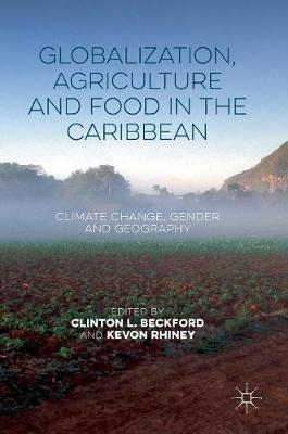 Picture of Globalization, Agriculture and Food in the Caribbean: Climate Change, Gender and Geography: 2016