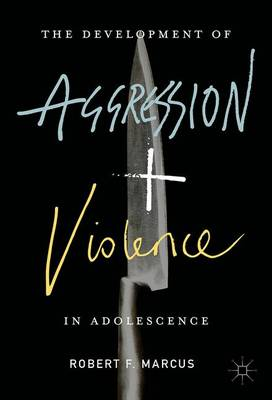 Picture of The Development of Aggression and Violence in Adolescence: 2017
