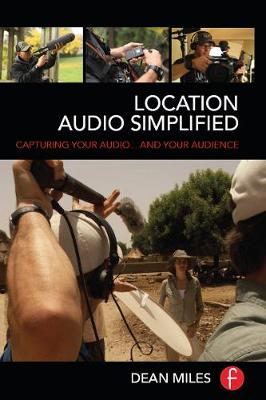 Picture of Location Audio Simplified: Capturing Your Audio... and Your Audience
