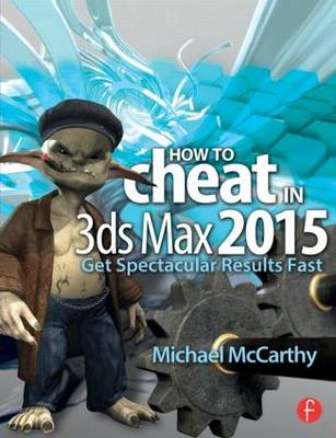 Picture of How to Cheat in 3ds Max 20XX: Get Spectacular Results Fast