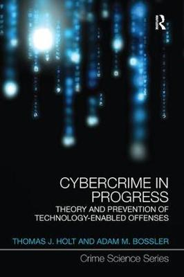 Picture of Cybercrime in Progress: Theory and Prevention of Technology-Enabled Offenses