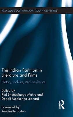 Picture of The Indian Partition in Literature and Films: History, Politics, and Aesthetics