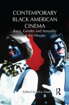 Picture of Contemporary Black American Cinema: Race, Gender and Sexuality at the Movies