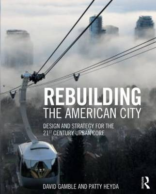 Picture of Rebuilding the American City: Design and Strategy for the 21st Century Urban Core