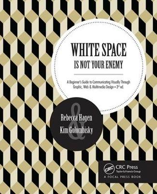 Picture of White Space is Not Your Enemy: A Beginner's Guide to Communicating Visually Through Graphic, Web & Multimedia Design