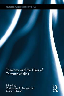 Picture of Theology and the Films of Terrence Malick