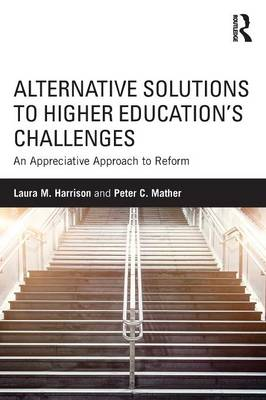 Picture of Alternative Solutions to Higher Education's Challenges: An Appreciative Approach to Reform