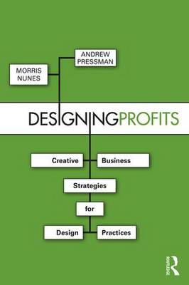 Picture of Designing Profits: Creative Business Strategies for Design Practices
