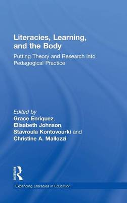 Picture of Literacies, Learning, and the Body: Putting Theory and Research into Pedagogical Practice