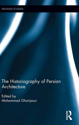 Picture of The Historiography of Persian Architecture