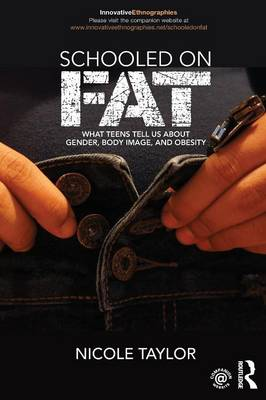 Picture of Schooled on Fat: What Teens Tell Us About Gender, Body Image, and Obesity