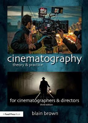 Picture of Cinematography: Theory and Practice: Image Making for Cinematographers and Directors