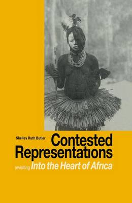 Picture of Contested Representations: Revisiting 'into the Heart of Africa'