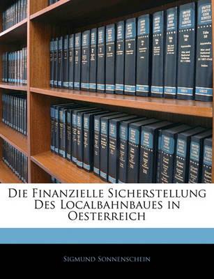 Picture of Die Finanzielle Sicherstellung Des Localbahnbaues in Oesterreich