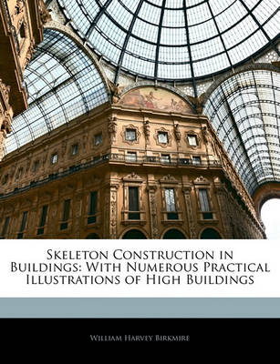 Picture of Skeleton Construction in Buildings: With Numerous Practical Illustrations of High Buildings