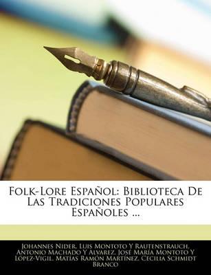 Picture of Folk-Lore Espanol: Biblioteca de Las Tradiciones Populares Espanoles ...