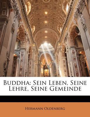 Picture of Buddha: Sein Leben, Seine Lehre, Seine Gemeinde
