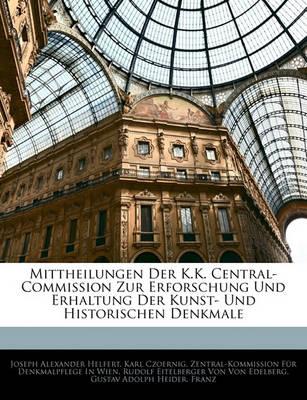 Picture of Mittheilungen Der K.K. Central-Commission Zur Erforschung Und Erhaltung Der Kunst- Und Historischen Denkmale