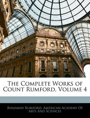 Picture of The Complete Works of Count Rumford, Volume 4