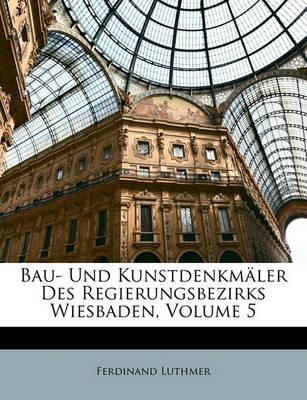 Picture of Bau- Und Kunstdenkmaler Des Regierungsbezirks Wiesbaden, Volume 5