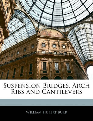 Picture of Suspension Bridges, Arch Ribs and Cantilevers