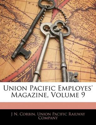 Picture of Union Pacific Employes' Magazine, Volume 9
