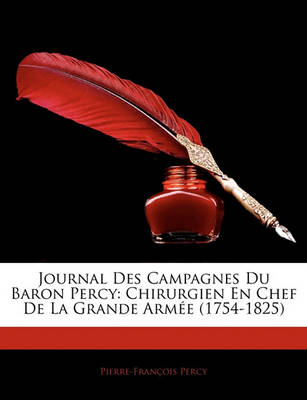 Picture of Journal Des Campagnes Du Baron Percy: Chirurgien En Chef de La Grande Armee (1754-1825)