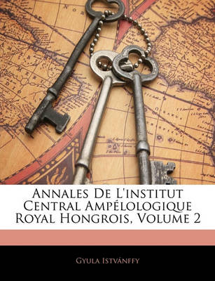 Picture of Annales de L'Institut Central Ampelologique Royal Hongrois, Volume 2