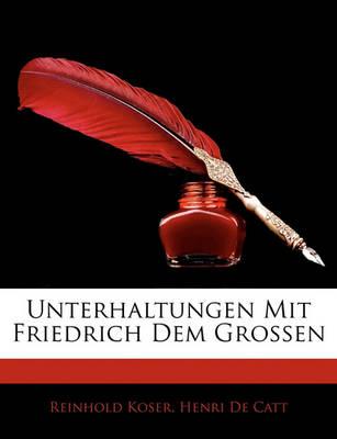 Picture of Unterhaltungen Mit Friedrich Dem Grossen