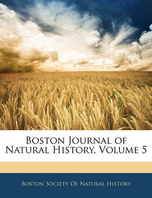 Picture of Boston Journal of Natural History, Volume 5