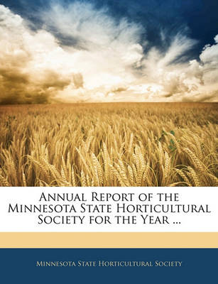 Picture of Annual Report of the Minnesota State Horticultural Society for the Year ...