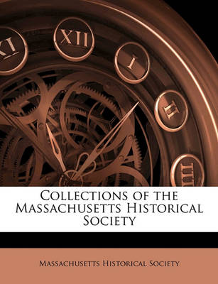 Picture of Collections of the Massachusetts Historical Society