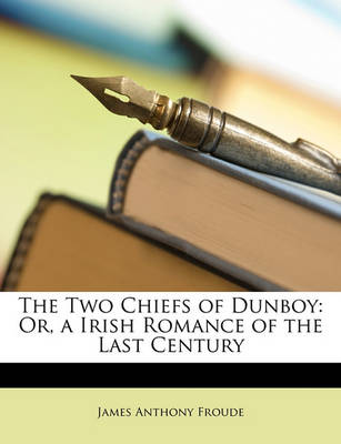 Picture of The Two Chiefs of Dunboy: Or, a Irish Romance of the Last Century