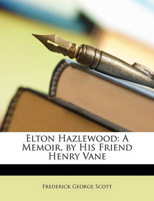 Picture of Elton Hazlewood: A Memoir, by His Friend Henry Vane