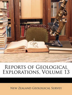 Picture of Reports of Geological Explorations, Volume 13