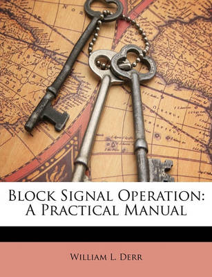 Picture of Block Signal Operation: A Practical Manual