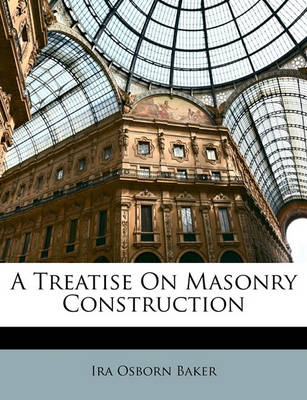 Picture of A Treatise on Masonry Construction
