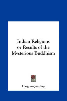 Picture of Indian Religions or Results of the Mysterious Buddhism